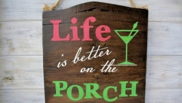 Дошка рустик «Life Is Better On The Porch»